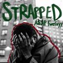 Strapped/A$AP Twelvyy