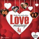 Made For Each Other - Love Mashup (By DJ Kiran Kamath)/A.R. Rahman, Shankar Ehsaan Loy, Vishal & Shekhar, Pritam, Salim-Sulaiman & DJ Kiran Kamath