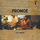 Still Bangin/Promoe