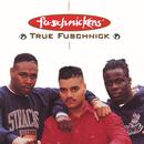 True Fuschnick EP/Fu-Schnickens