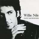 Places I Have Never Been/Willie Nile