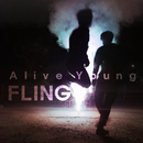 Alive Young/Fling
