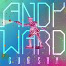 Gun Shy/Andy Ward