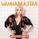 Greatest Hits/WANNABEASTAR