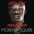 Faith Alive Remix - EP/Morena The Squire