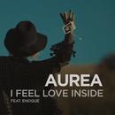 I Feel Love Inside feat.Enoque/Aurea