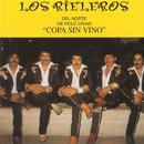 Copa Sin Vino/Los Rieleros Del Norte