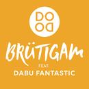 Brütigam feat.Dabu Fantastic/Dodo