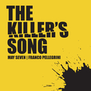 The Killer's Song/May Seven & Franco Pellegrini