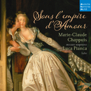 Sous l'Empire d'Amour - French Songs for Mezzo-Soprano and Lute/Marie-Claude Chappuis