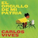 El Orgullo de Mi Patria/Carlos Vives