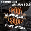 E' tutto un trash/Karmin Shiff & William Solo