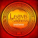 Leave the Sadness - EP feat.Monkey o May/Santaray