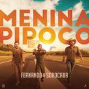 Menina Pipoco feat.Nego do Borel/Fernando & Sorocaba
