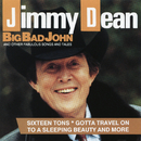 Big Bad John and Other Fabulous Songs and Tales/Jimmy Dean