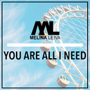 You Are All I Need/Melina Leiva