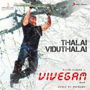 "Thalai Viduthalai (From ""Vivegam"")/Anirudh Ravichander & Harish Swaminathan"
