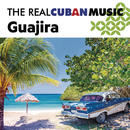 The Real Cuban Music: Guajira (Remasterizado)/Various