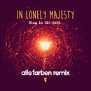 Sing in the Dark (Alle Farben Remix)/In Lonely Majesty