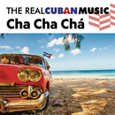The Real Cuban Music: Cha Cha Chá (Remasterizado)/Various