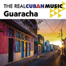 The Real Cuban Music: Guaracha (Remasterizado)/Various