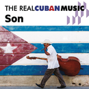 The Real Cuban Music: Son (Remasterizado)/Various