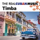 The Real Cuban Music: Timba (Remasterizado)/Various