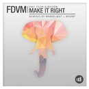 Make It Right (Remixes) feat.Tyler Sjöström/FDVM