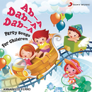 Ab-A Dab-A Dab-A (Party Songs for Children)/Annabelle Ferro