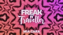 Mia Cara/Freak n' Traveller