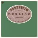 Berlioz: Les Troyens, H 133 & Roméo et Juliette, Op. 17, H 79 (Remastered)/Daniel Barenboim