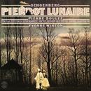 Schoenberg: Pierrot lunaire, Op. 21/Pierre Boulez