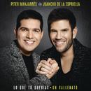 Lo Que Tú Querías, Un Vallenato/Peter Manjarrés & Juancho de la Espriella
