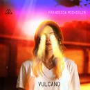 Vulcano (Radio Edit)/Francesca Michielin