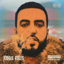 Jungle Rules/French Montana