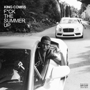 F*ck the Summer Up/King Combs