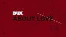 About Love (Lyric Video)/DUX