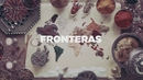 Fronteras (Lyric Video)/Antonio Lizana