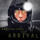 2020 Arrival/Danny Summer