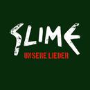 Unsere Lieder/Slime
