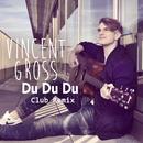 Du Du Du (Club Remix)/Vincent Gross