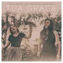 Tua Graça feat.Priscilla Alcantara/Cristina Mel