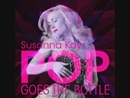 Pop Goes The Bottle/Susanna Kay