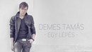 Egy lépés (Audio)/Tamás Demes