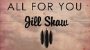 All For You (Lyric Video)/Jill Shaw