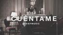Cuéntame (Lyric Video)/Bief