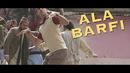 Ala Barfi (Video Edit)/Pritam