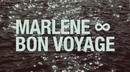 Bon voyage/Marlene