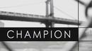 Champion/Born I Music & Justine