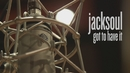 Got to Have It (Live in Studio)/jacksoul